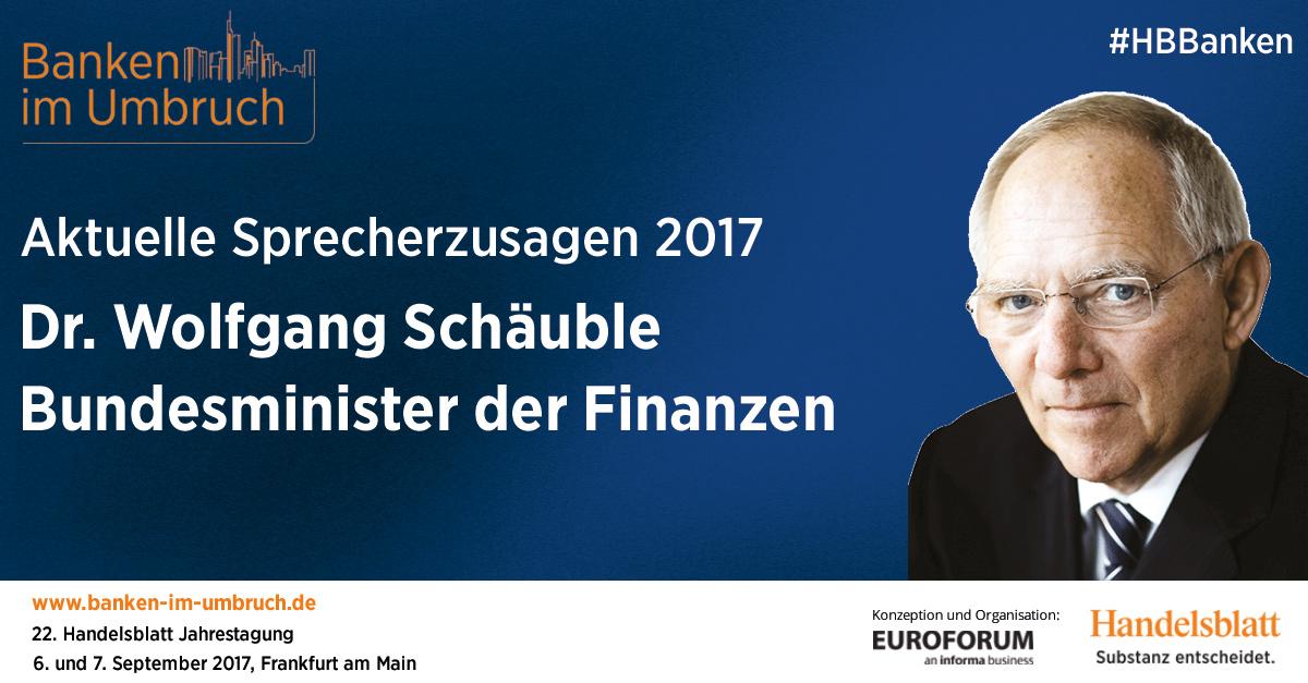 Aktuelle Sprecherzusagen 2017: Bundesfinanzminister Dr. Wolfgang Schäuble