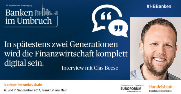 """""""In spätestens zwei Generationen wird die Finanzwirtschaft komplett digital sein."""" – Interview mit Clas Beese"""
