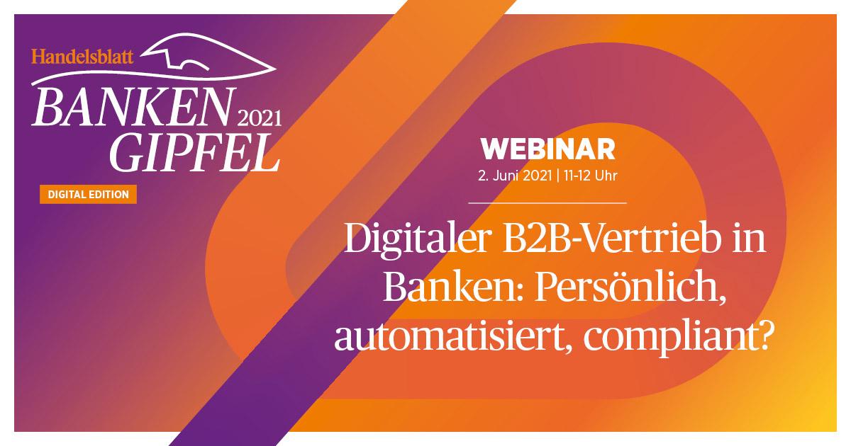 Webinar: Digitaler B2B-Vertrieb in Banken: Persönlich, automatisiert, compliant?