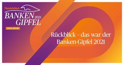 Rückblick – das war der Banken-Gipfel 2021