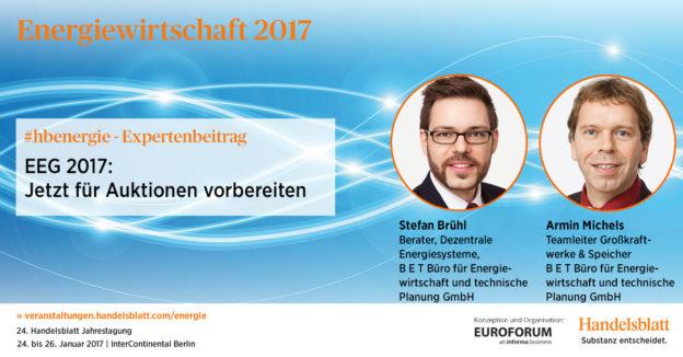 EEG 2017: Jetzt für Auktionen vorbereiten | #hbenergie-Expertenbeitrag von Stefan Brühl & Armin Michels (B E T)