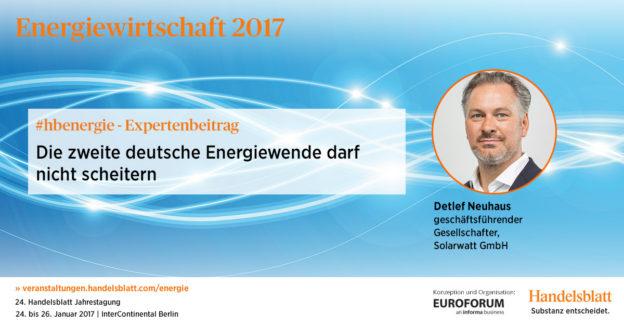 Die zweite deutsche Energiewende darf nicht scheitern | #hbenergie-Expertenbeitrag von Detlef Neuhaus (Solarwatt)