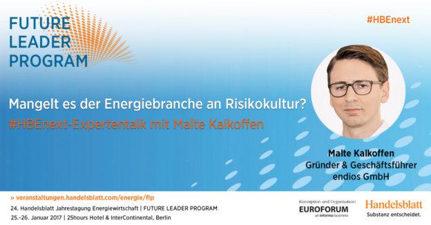 Mangelt es der Energiebranche an Risikokultur? #HBEnext-Expertentalk mit Malte Kalkoffen