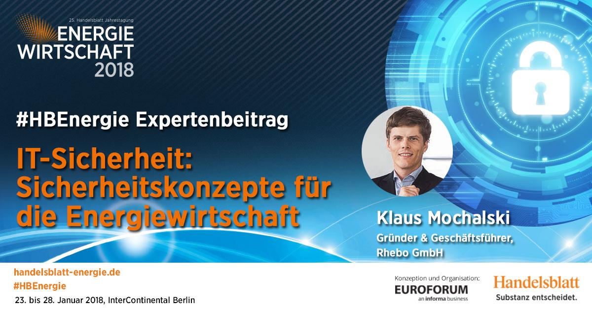 IT-Sicherheit: Sicherheitskonzepte für die Energiewirtschaft | #HBEnergie-Expertenbeitrag von Klaus Mochalski