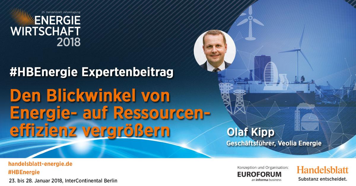 Den Blickwinkel von Energie- auf Ressourceneffizienz vergrößern | #HBEnergie-Expertenbeitrag von Olaf Kipp