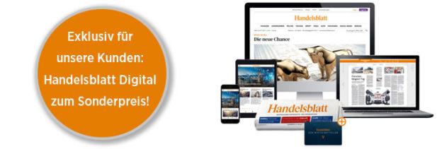 Exklusiv für unsere Kunden: Handelsblatt Digital zum Sonderpreis!