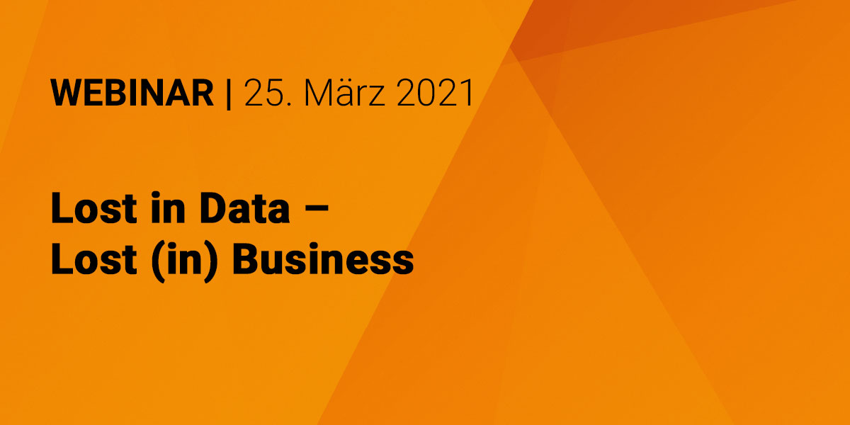 Webinar: Lost in Data – Lost (in) Business